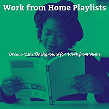 Dream-Like Background for Work from Home