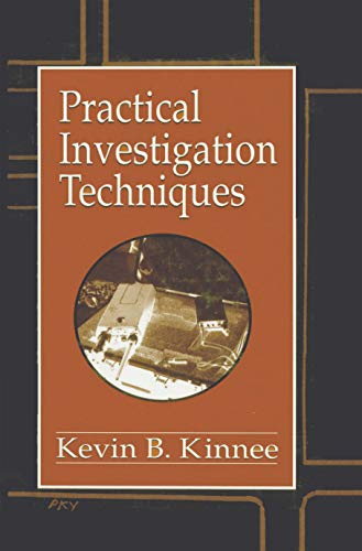 Practical Investigation Techniques (Practical Aspects of Criminal and Forensic Investigations Book 11) (English Edition)