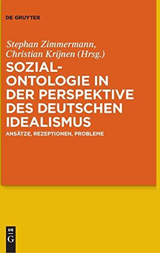 Sozialontologie in der Perspektive des deutschen Idealismus: Ansätze, Rezeptionen, Probleme