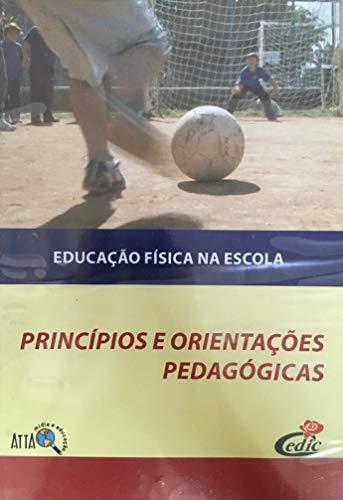 Educação Física na Escola - Princípios e Orientações Pedagógicas