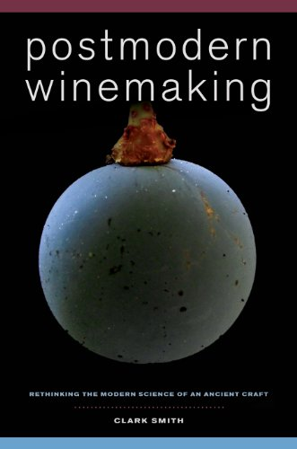 Postmodern Winemaking: Rethinking the Modern Science of an Ancient Craft (English Edition)