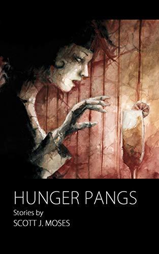 Hunger Pangs by [Scott J. Moses, Daniele Serra]