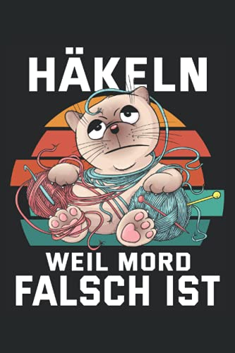 HÄKELN WEIL MORD FALSCH IST: Notizbuch   liniert   120 Seiten   A5 Format (15.24cm x 22.86 cm)  Notizbuch Notizheft Notiz-Block  Häkeln Notizbuch
