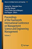 Proceedings of the Fourteenth International Conference on Management Science and Engineering Management: Volume 2 (Advances in Intelligent Systems and Computing (1191))