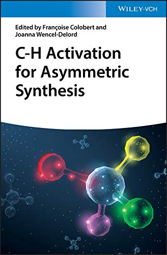 C-H Activation for Asymmetric Synthesis (English Edition)
