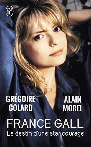 France Gall : Le destin d\'une star courage