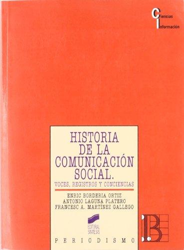 Historia de la comunicación social: voces, registros y conciencias: 12 (Ciencias de la información)