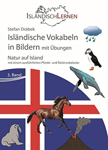 Isländische Vokabeln in Bildern mit Übungen (3. Band): Natur auf Island (2. Ausgabe)