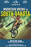 Mountain Biking in South Dakota: Mountain Biking Log Book for Local State Outdoor Activity Enthusiasts | Document Your Thrilling Downhill Adventures | Build Endurance & Stay Fit with Cycling