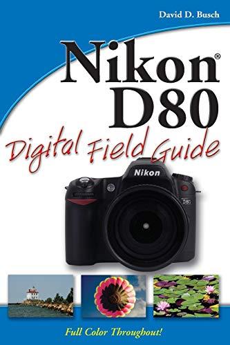 Nikon D80 Digital Field Guide