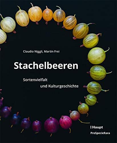 Stachelbeeren: Sortenvielfalt und Kulturgeschichte