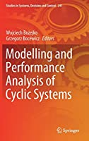 Modelling and Performance Analysis of Cyclic Systems Front Cover