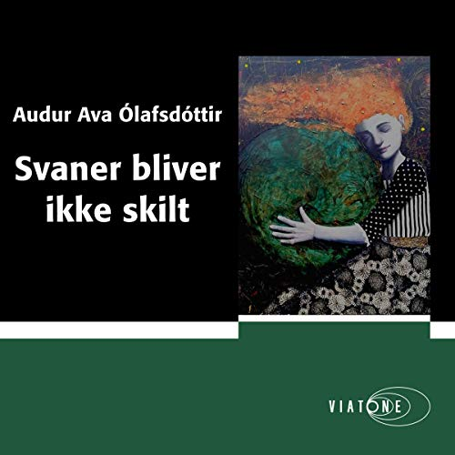 Svaner bliver ikke skilt [Swans Are Not Divorced]                   By:                                                                                                                                 Audur Ava Ólafsdóttir                               Narrated by:                                                                                                                                 Camilla Qvistgaard Dyssel                      Length: 5 hrs and 38 mins     Not rated yet     Overall 0.0