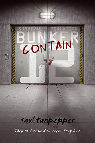 Contain: The Post-Apocalyptic Thriller (BUNKER 12 Book 1) by [Saul Tanpepper]