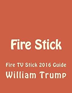 Fire Stick: Fire TV Stick 2016 Guide
