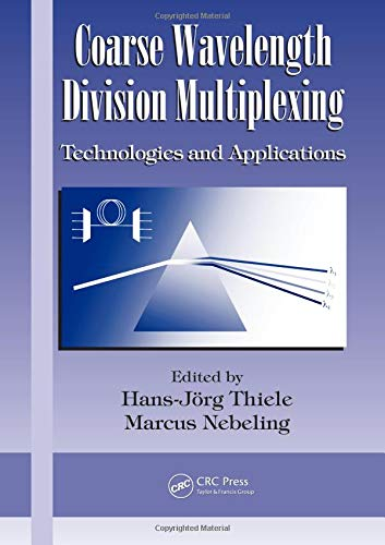 Nebeling, M: Coarse Wavelength Division Multiplexing (Optical Science and Engineering, Band 127)