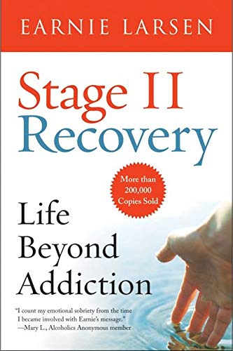 Compare Textbook Prices for Stage II Recovery: Life Beyond Addiction First Edition ISBN 2015866834605 by Larsen, Earnie
