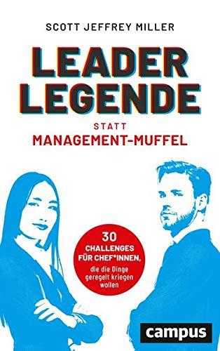 Leader-Legende statt Management-Muffel: 30 Challenges für Chef*innen, die die Dinge geregelt kriegen wollen