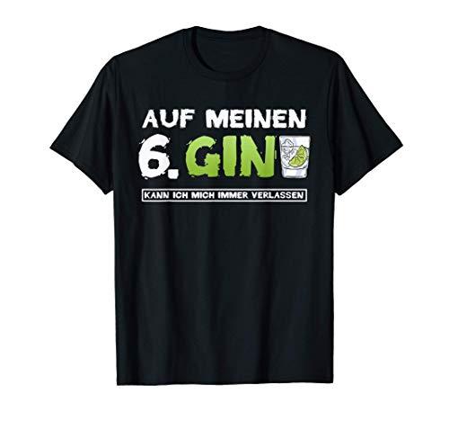 6. Sinn Sechster Gin Spruch Gin Cocktail Tonic Alkohol Gin T-Shirt