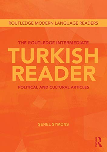 Compare Textbook Prices for The Routledge Intermediate Turkish Reader: Political and Cultural Articles Routledge Modern Language Readers 1 Edition ISBN 9780415568173 by Symons, Senel
