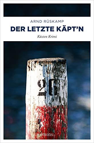 Der letzte Käpt\'n: Küsten Krimi (Marie Geisler)