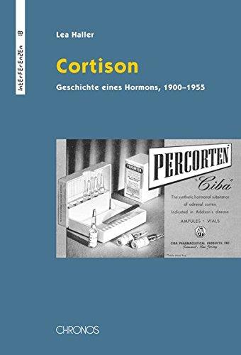 Cortison: Geschichte eines Hormons, 1900–1955 (Interferenzen / Studien zur Kulturgeschichte der Technik)