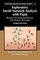 Exploratory Social Network Analysis with Pajek: Revised and Expanded Edition for Updated Software (Structural Analysis in the Social Sciences, Series Number 46)
