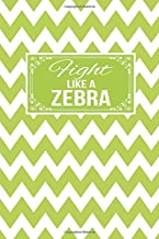 Fight Like A Zebra: Gift Journal Lined Notebook To Write In