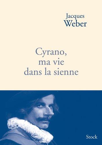 Cyrano, ma vie dans la sienne PDF Books