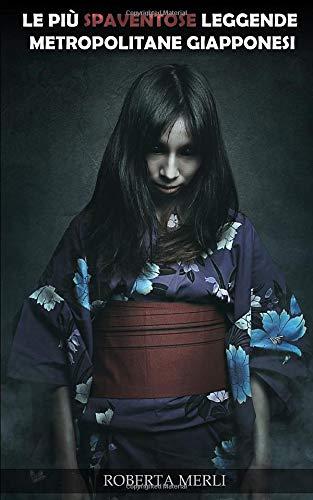 Le più spaventose leggende metropolitane giapponesi: Leggende metropolitane horror dal Giappone