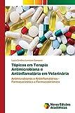 Tópicos em Terapia Antimicrobiana e Antiinflamatória em Veterinária