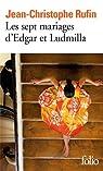Les sept mariages d'Edgar et Ludmilla par Rufin