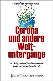 Corona und andere Weltuntergänge: Apokalyptische Krisenhermeneutik in der modernen Gesellschaft: 48