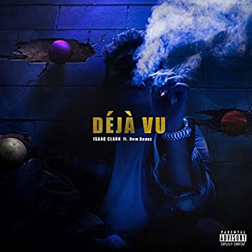 Deja Vu (feat. Dom Bonez)