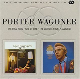The Cold Hard Facts of Life / The Carroll County Accident by Porter Wagoner