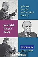 Kendisiyle Yarisan Adam Prof. Dr. Hilmi Demiray