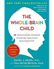 The Whole-Brain Child: 12 Revolutionary Strategies to Nurture Your Child's Developing Mind (English Edition)