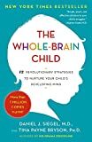 The Whole-Brain Child: 12 Revolutionary...