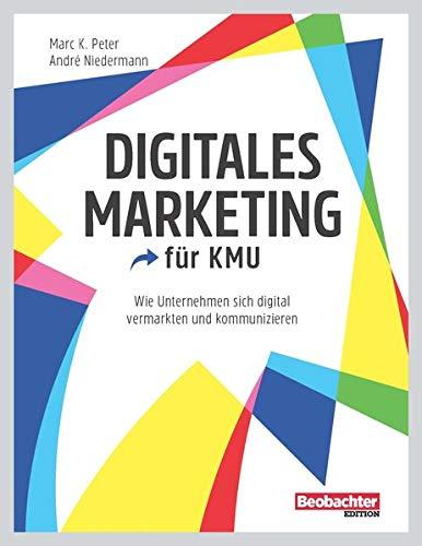 Digitales Marketing: Wie Unternehmen sich digital vermarkten und kommunizieren