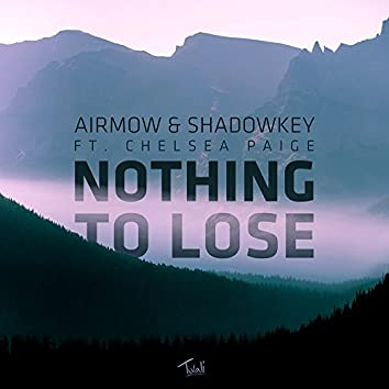 Nothing To Lose (feat. Chelsea Paige)