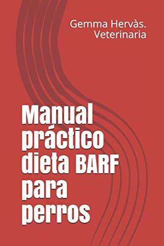 Manual práctico dieta BARF para perros