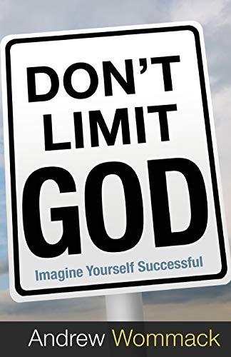 Don't Limit God: Imagine Yourself Successful