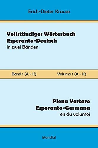 Vollständiges Wörterbuch Esperanto-Deutsch in zwei Bänden, Band 1 (A - K) (German Edition) (Hardcover)