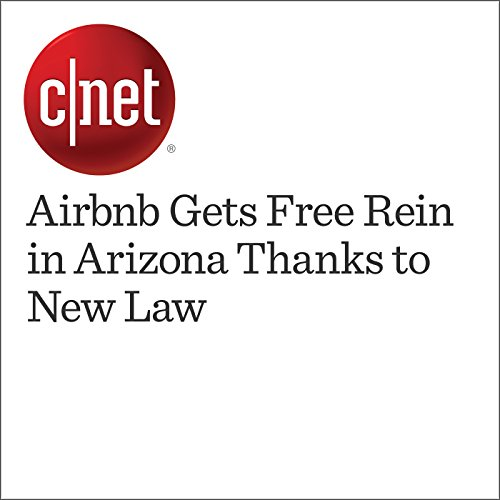 Airbnb Gets Free Rein in Arizona Thanks to New Law audiobook cover art