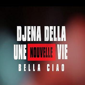 Une nouvelle vie (Bella Ciao)