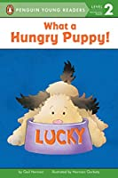 What a Hungry Puppy! (Penguin Young Readers, Level 2)