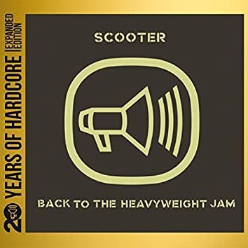 Back to the Heavyweight Jam (20 Years of Hardcore Expanded Editon) (Remastered)