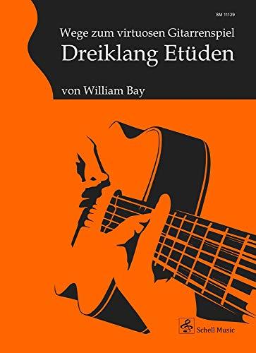 Wege zum virtuosen Gitarrenspiel: Dreiklang Etüden für Gitarre (Jazz- Blues Gitarre)