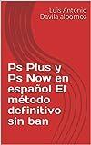 Ps Plus y Ps Now en español El método definitivo sin ban