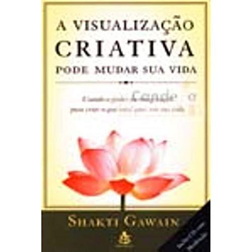 A Visualização Criativa Pode Mudar Sua Vida(+ CD)
